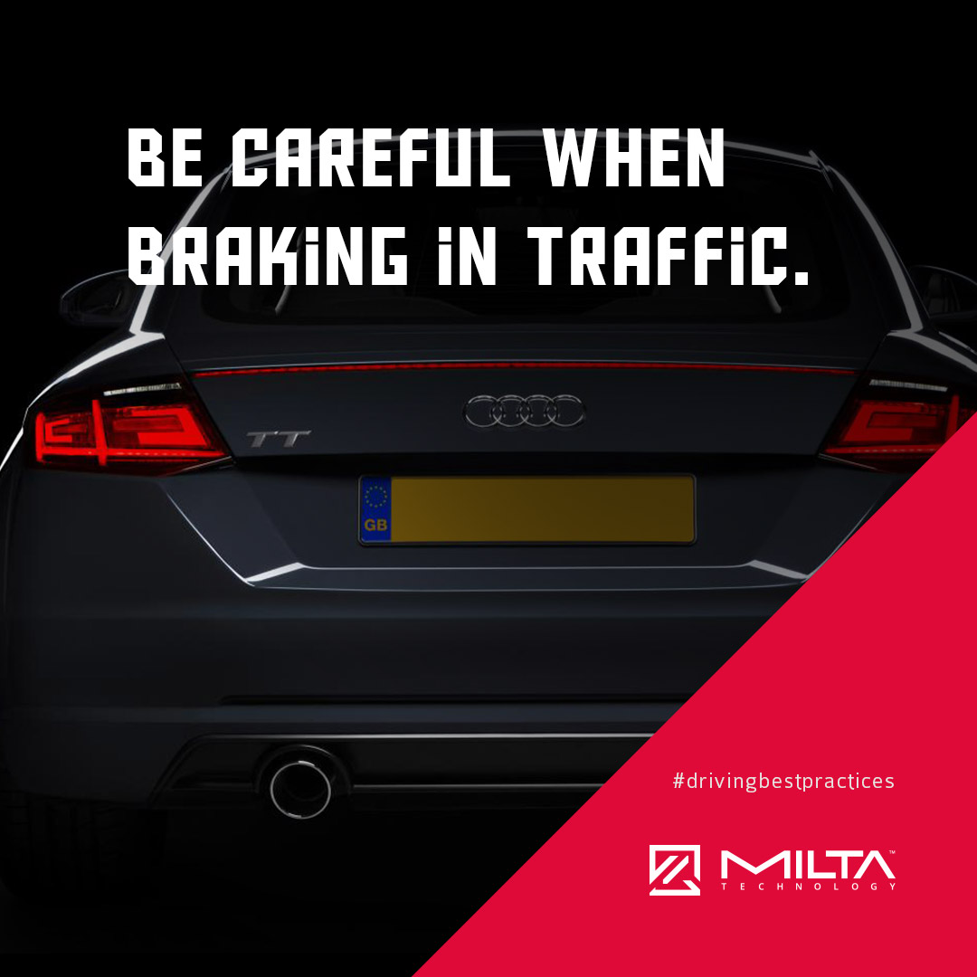 Be careful when braking in traffic MILTA Technology
