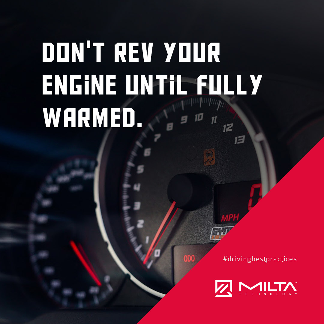 Don't rev your engine until fully warmed MILTA Technology