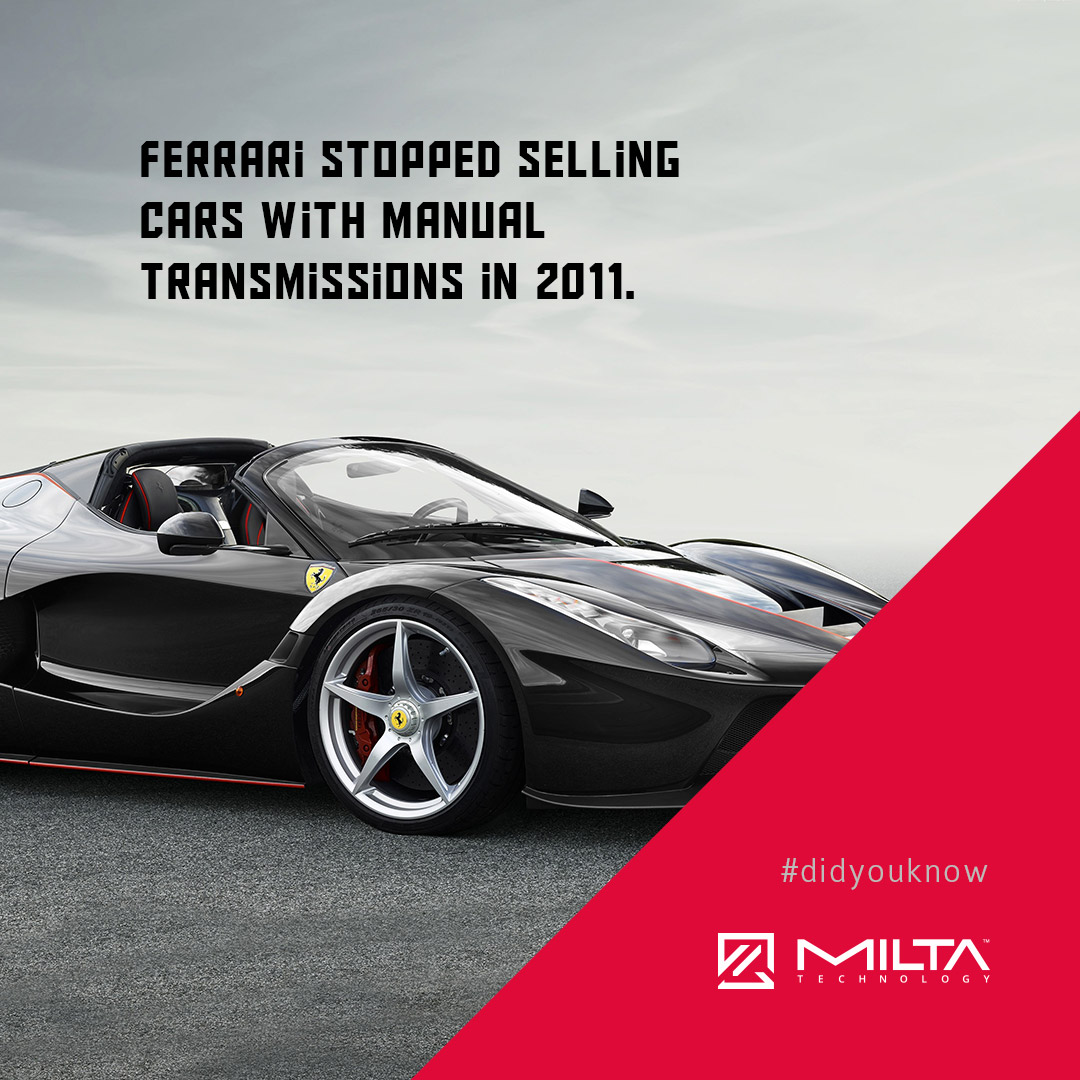 Ferrari stopped selling cars with manual transmissions in 2011 MILTA Technology