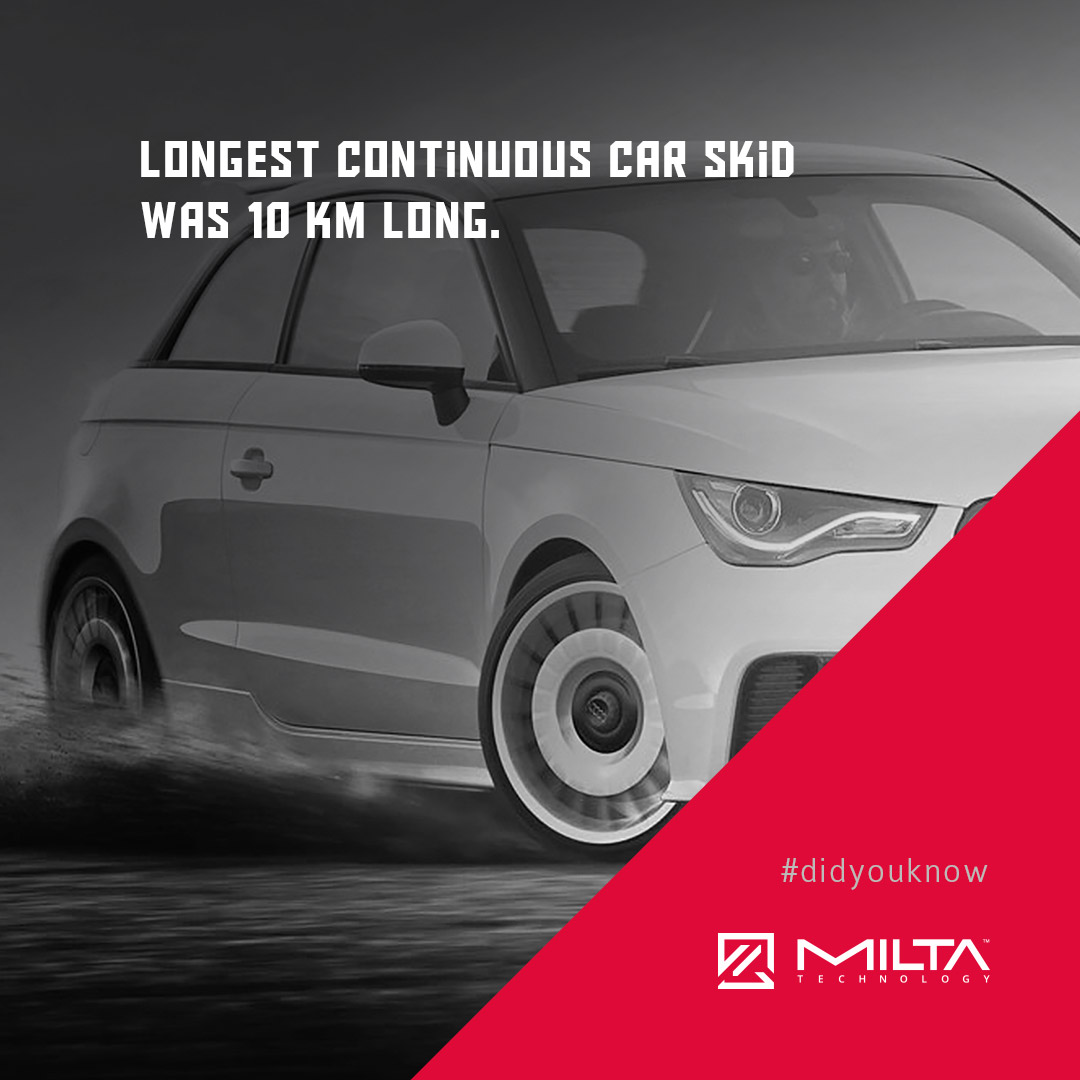 Longest continuous car skid was 10 km long MILTA Technology