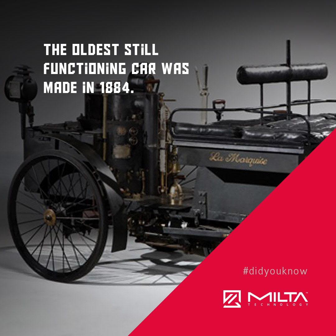 The oldest still functioning car was made in 1884 MILTA Technology