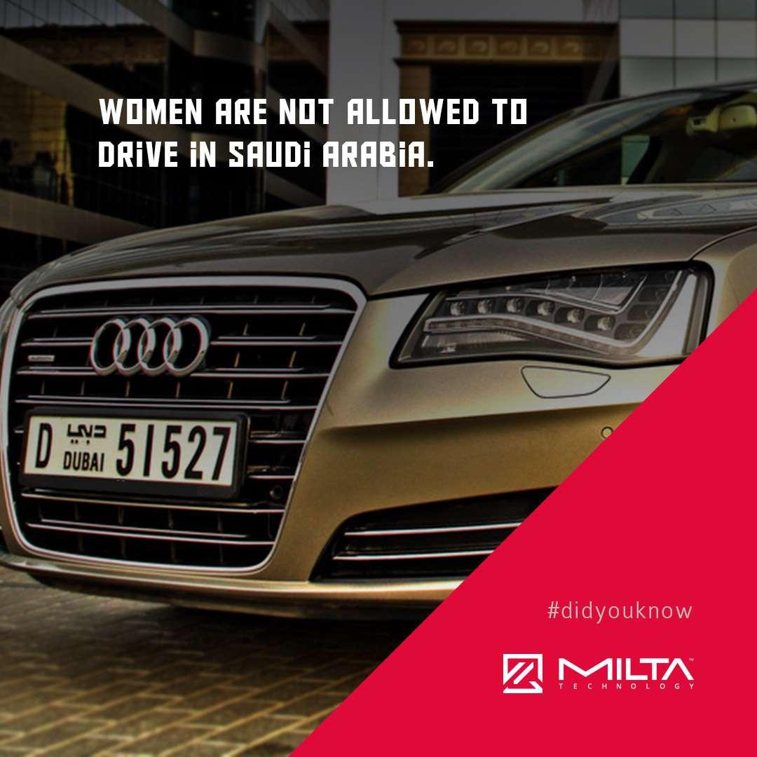 Women are not allowed to drive in Saudi Arabia MILTA Technology