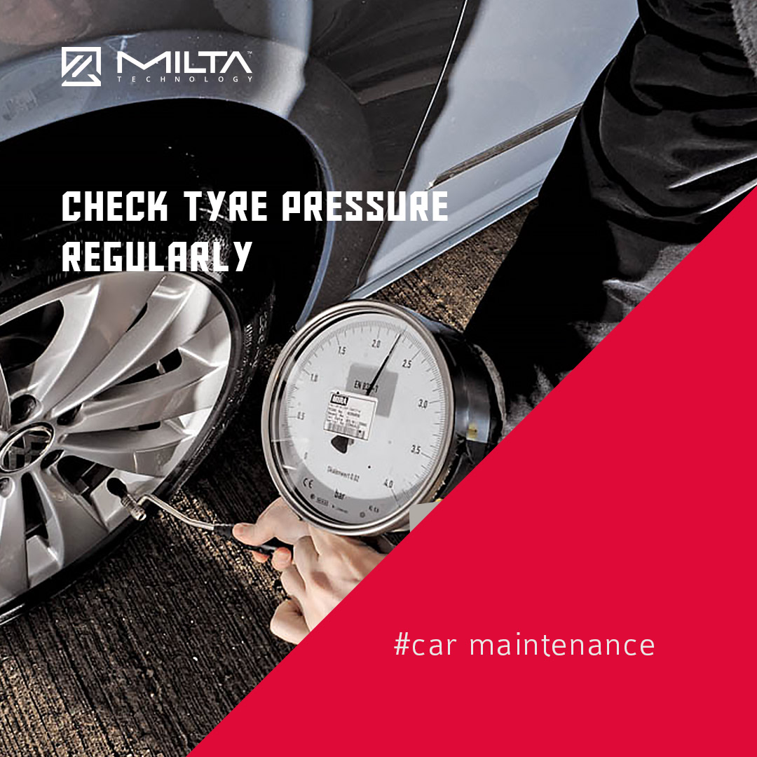 Check tyre pressure regularly MILTA Technology