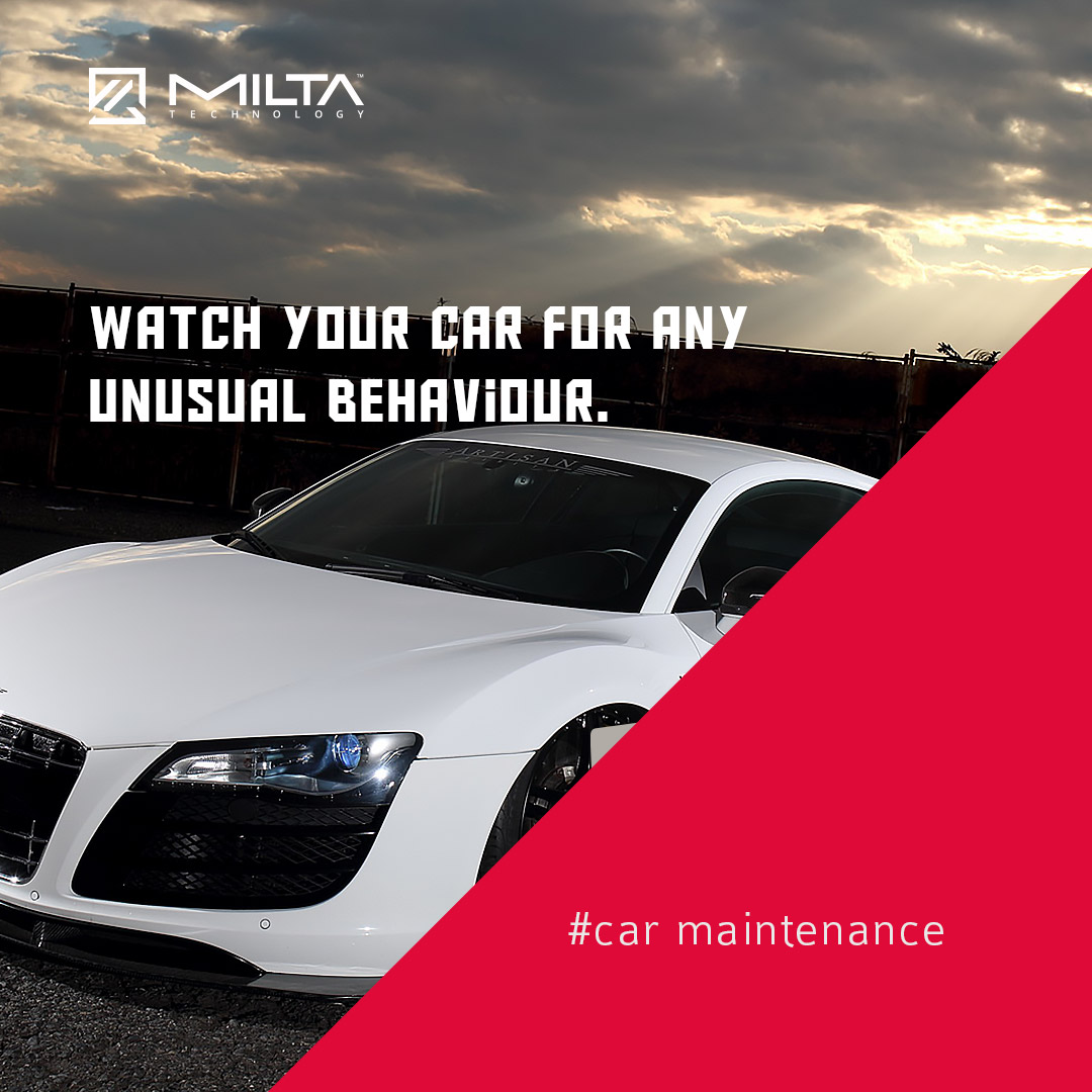 Watch your car for any unusual behaviour MILTA Technology