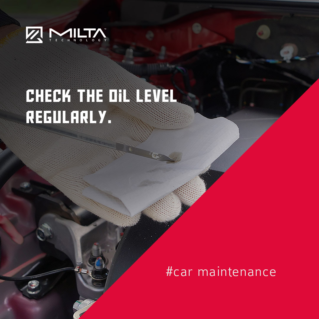 Check the oil level regularly MILTA Technology