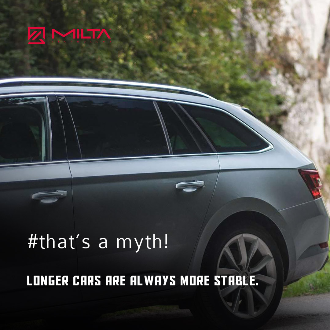Longer cars are always more stable MILTA Technology