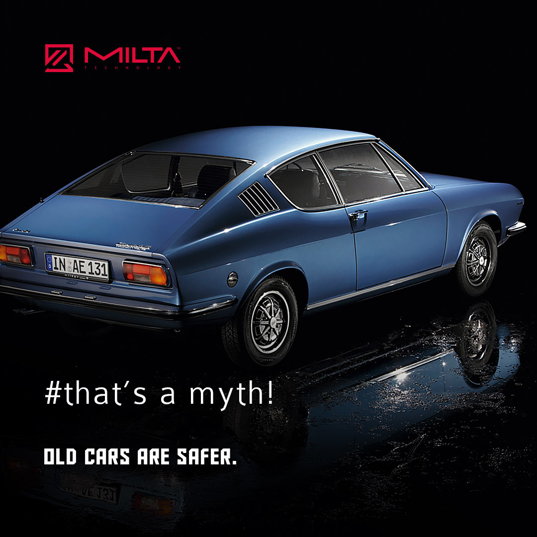 Old cars are safer MILTA Technology