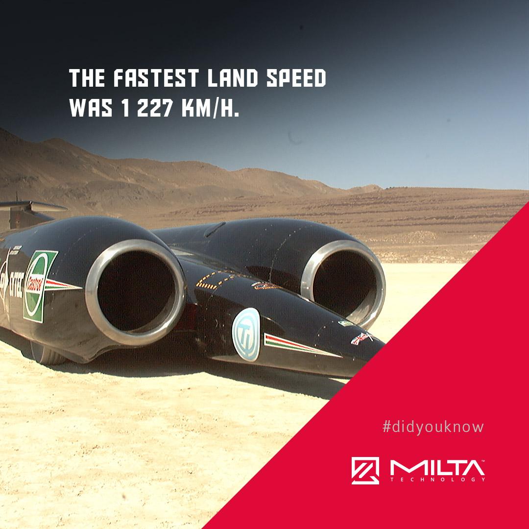 The fastest land speed was 1 227 km/h MILTA Technology