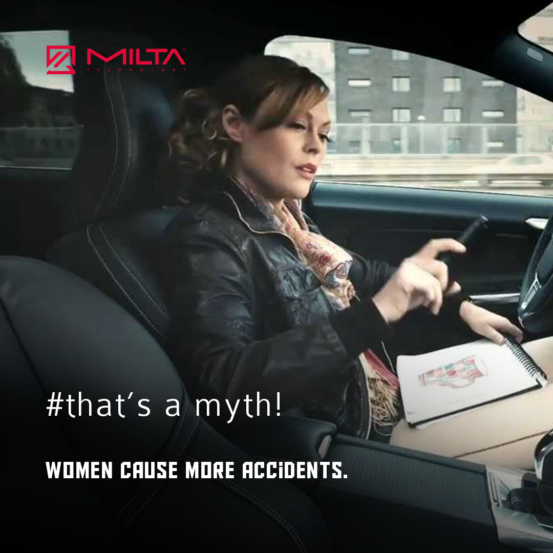 Women cause more accidents MILTA Technology
