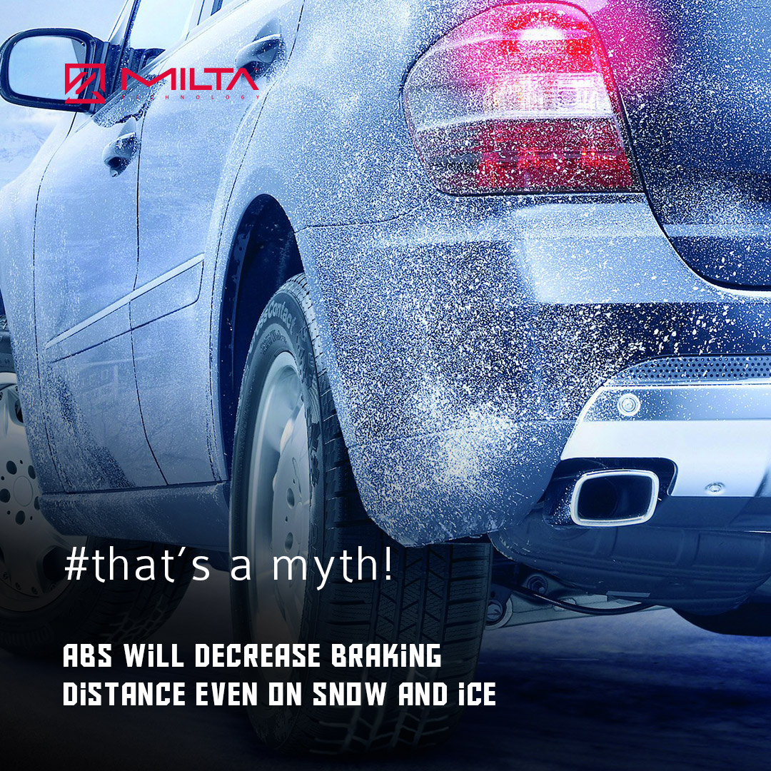 ABS will decrease braking distance even on snow and ice MILTA Technology
