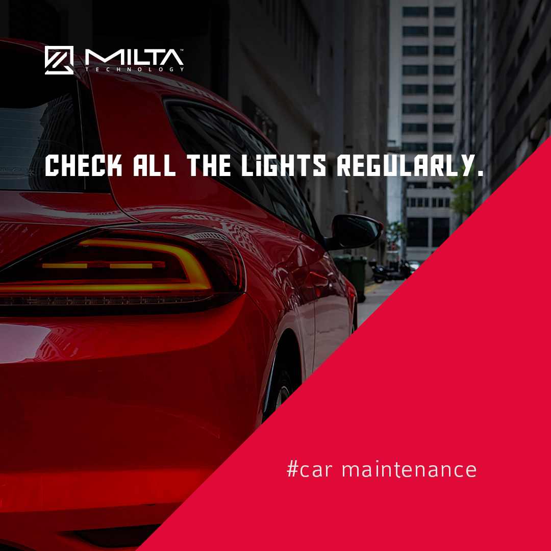 Check all the lights regularly MILTA Technology