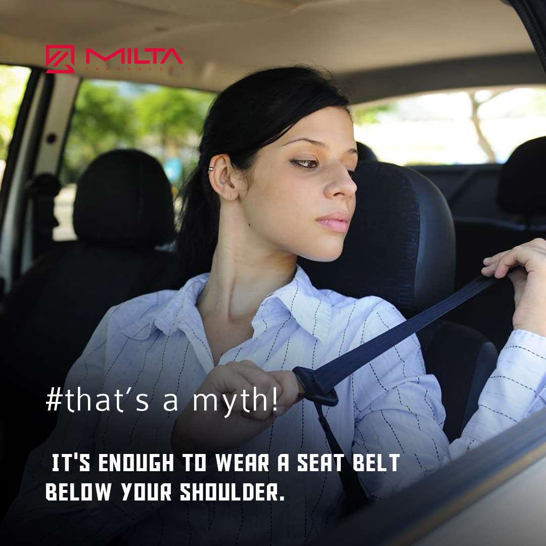 It's enough to wear a seatbelt below your shoulder MILTA Technology