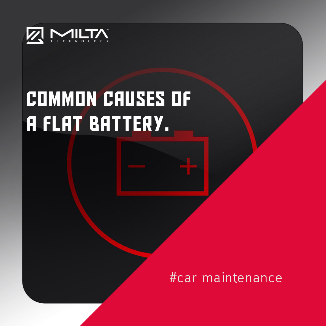 Common causes of a flat battery MILTA Technology