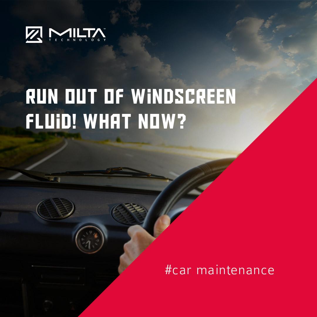 Run out of windscreen fluid! What now? MILTA Technology