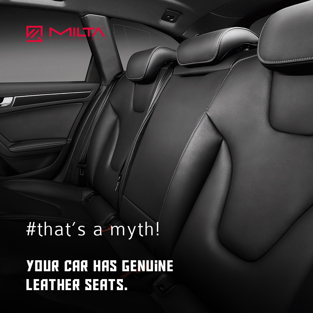 Your car has genuine leather seats MILTA Technology