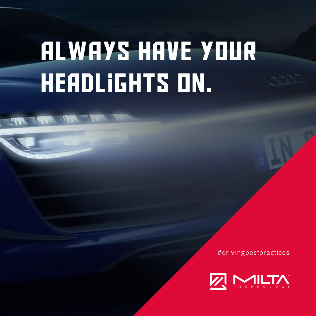 Always Have Your Headlights On MILTA Technology