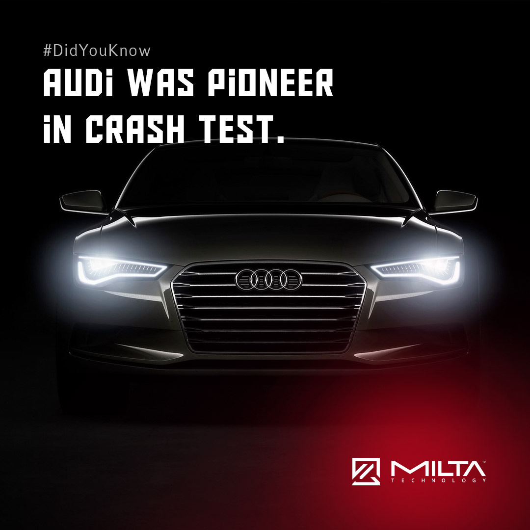 Audi Was a Pioneer of Crash Tests MILTA Technology