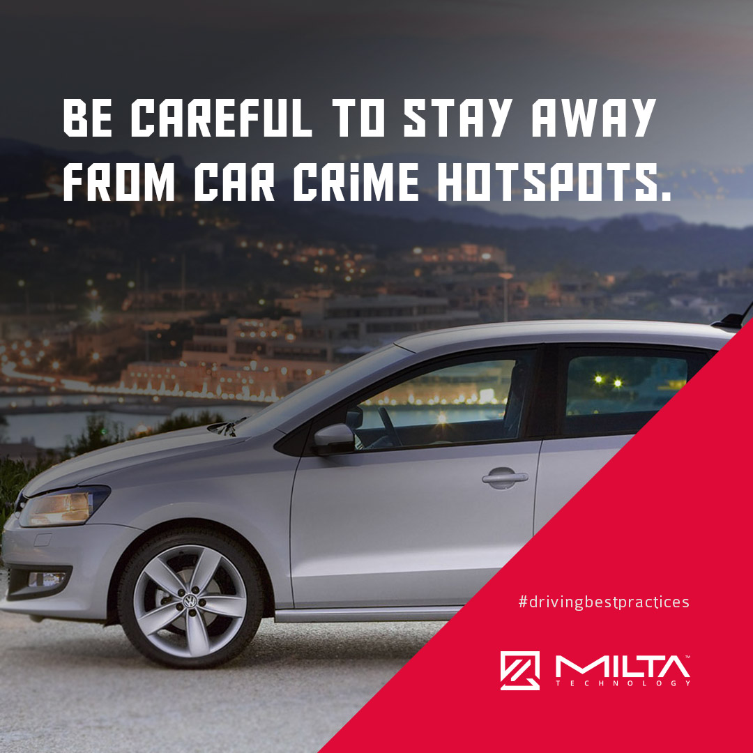 Be careful to stay away from car crime hotspots MILTA Technology
