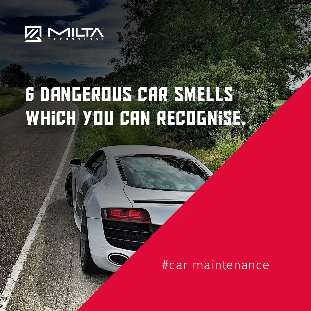 6 dangerous car smells which you can recognise MILTA Technology