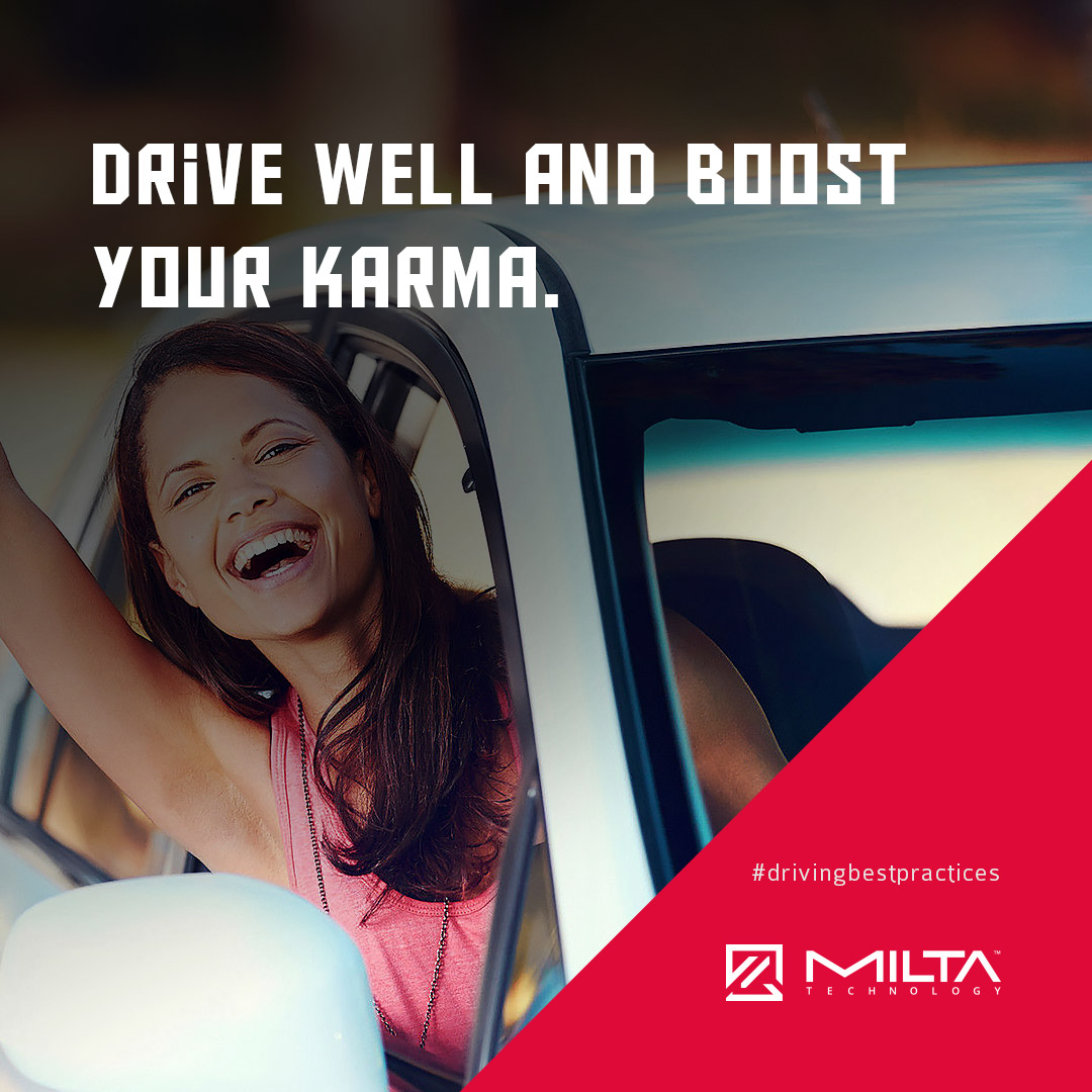 Drive well and boost your karma MILTA Technology
