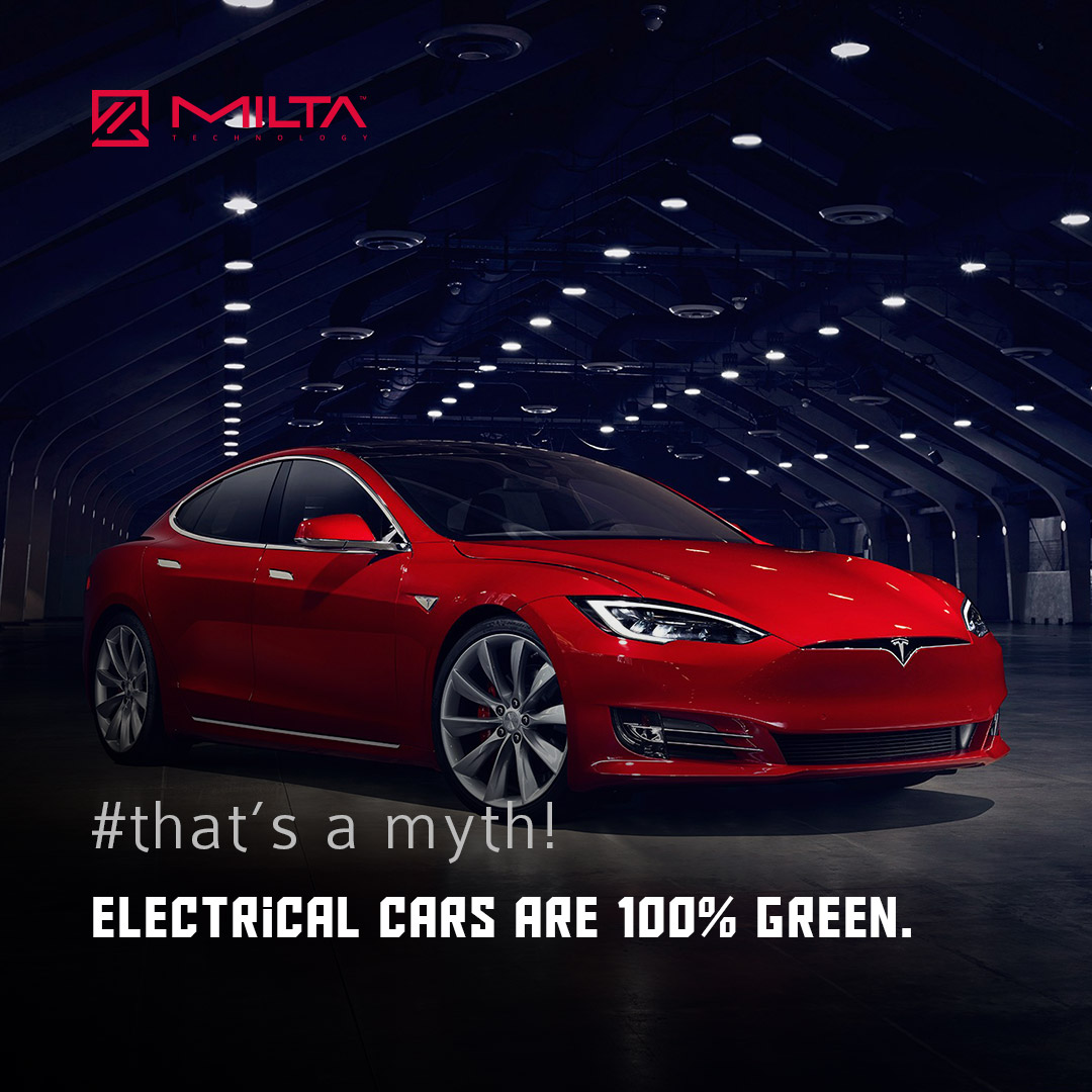 Electrical cars are 100% green MILTA Technology