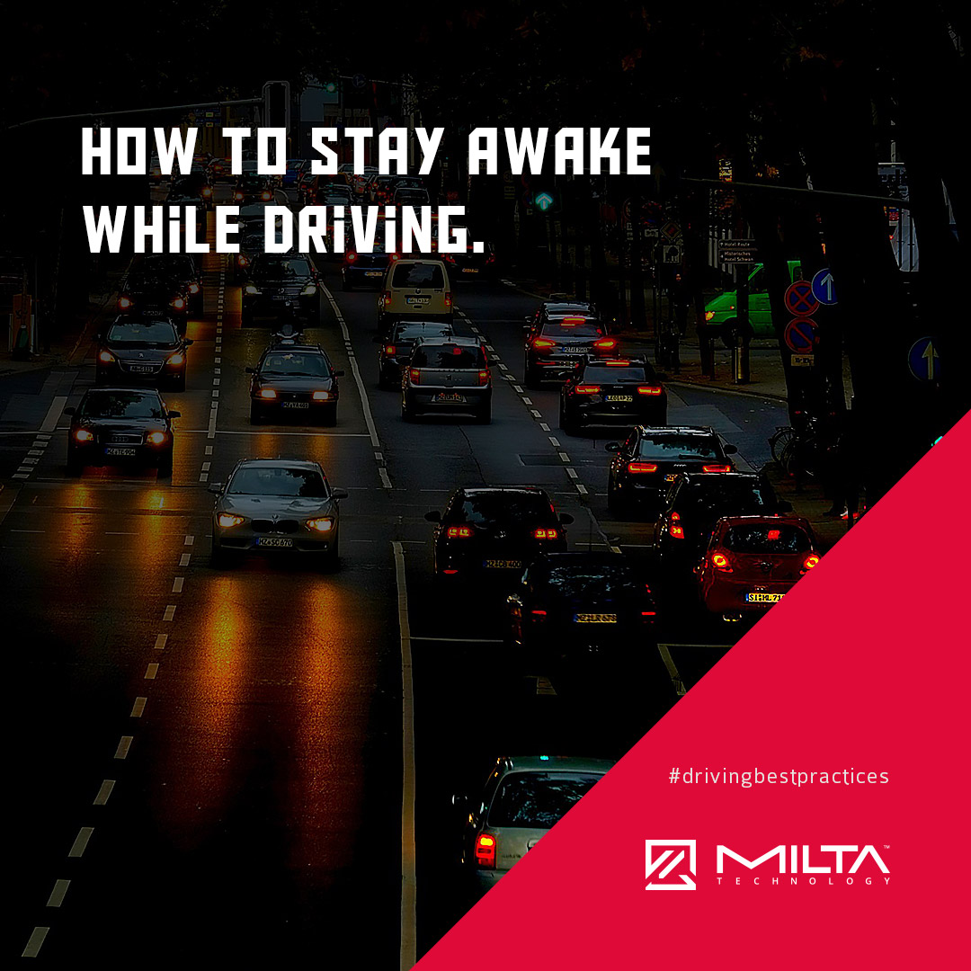 How to stay awake while driving MILTA Technology