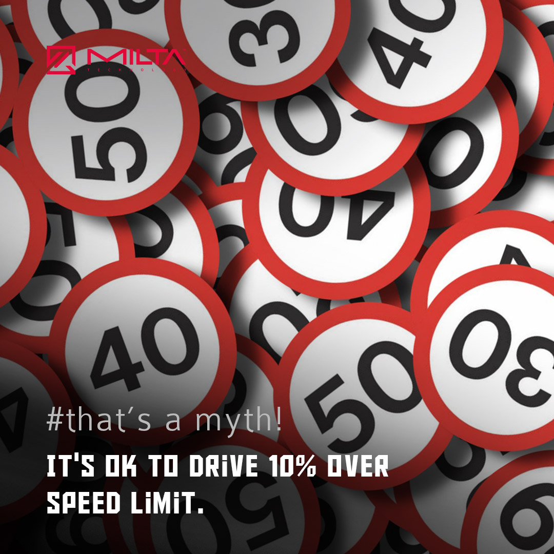 It's ok to drive 10% over speed limit MILTA Technology
