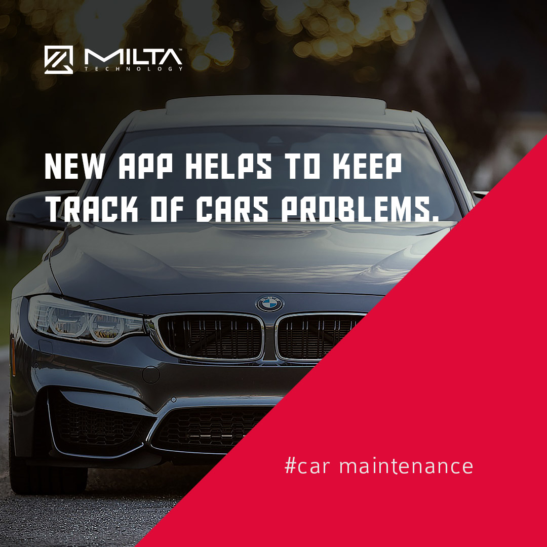 New app helps to keep track of cars problems MILTA Technology