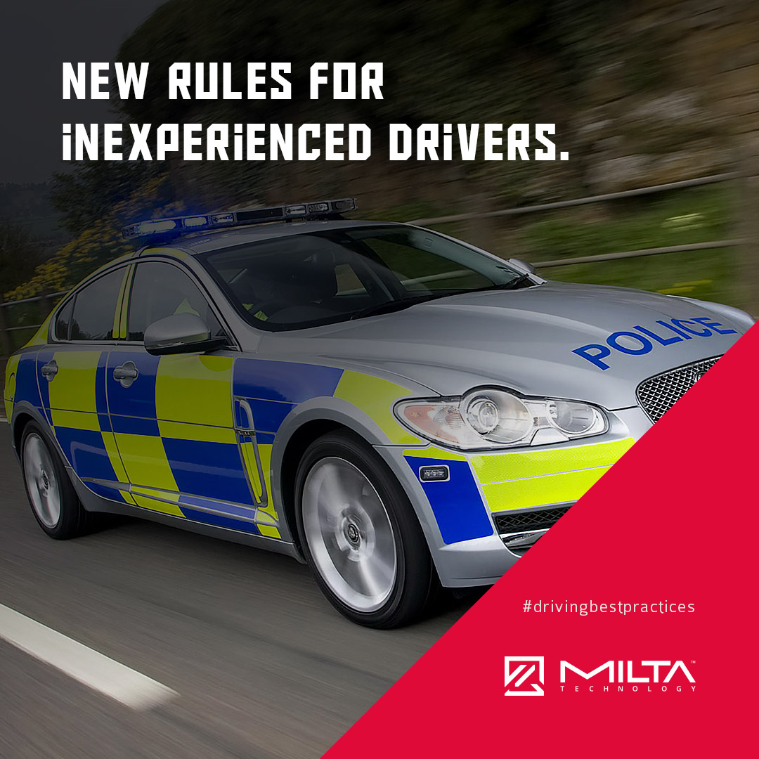 New rules for inexperienced drivers MILTA Technology