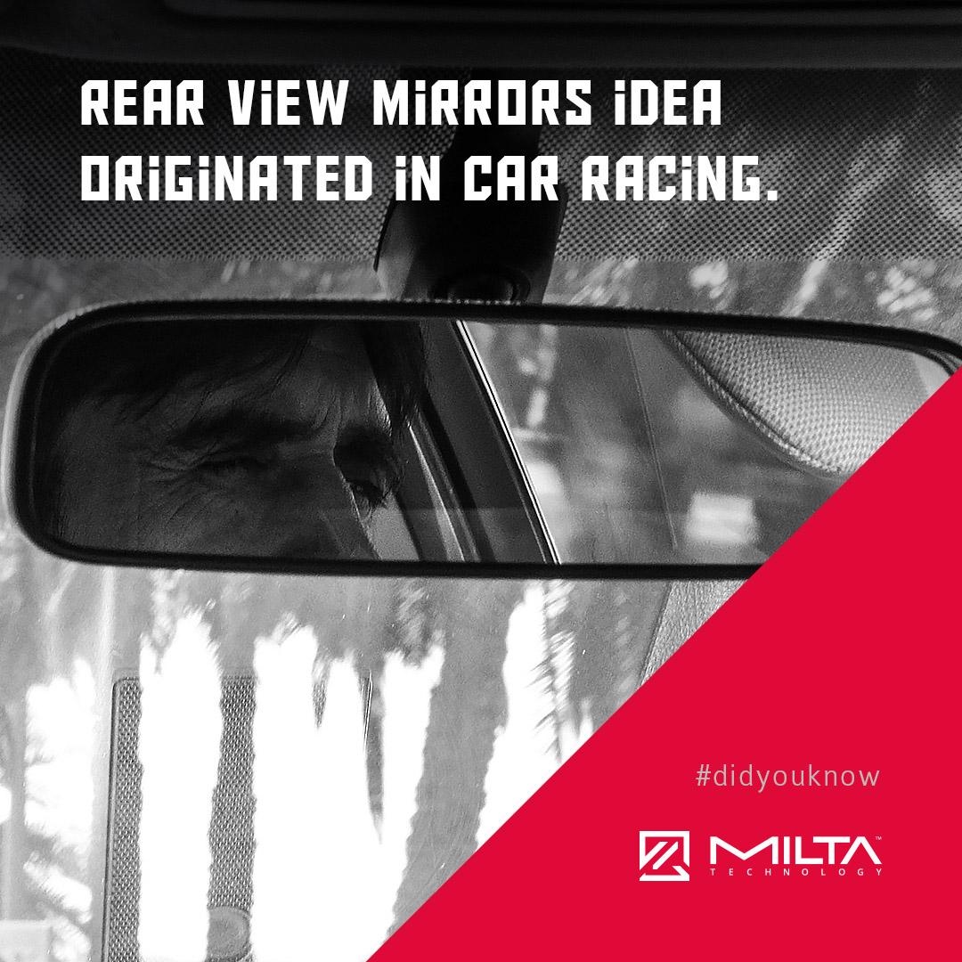 Rear view mirrors idea originated in car racing MILTA Technology