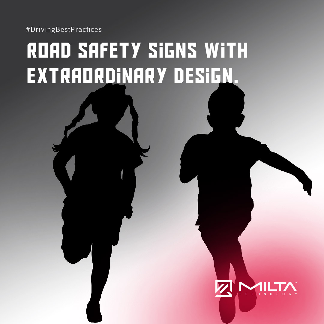 Road safety signs with extraordinary design MILTA Technology