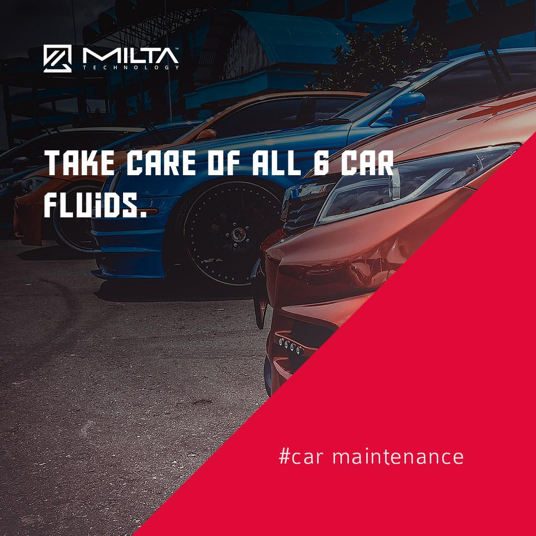 Take care of all 6 car fluids MILTA Technology