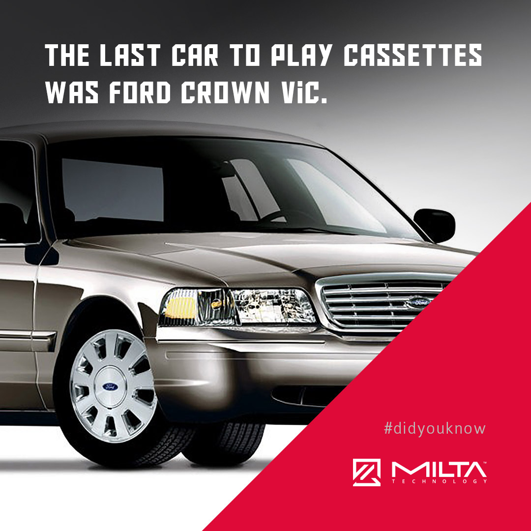 The last car to play cassettes was Ford Crown Vic MILTA Technology