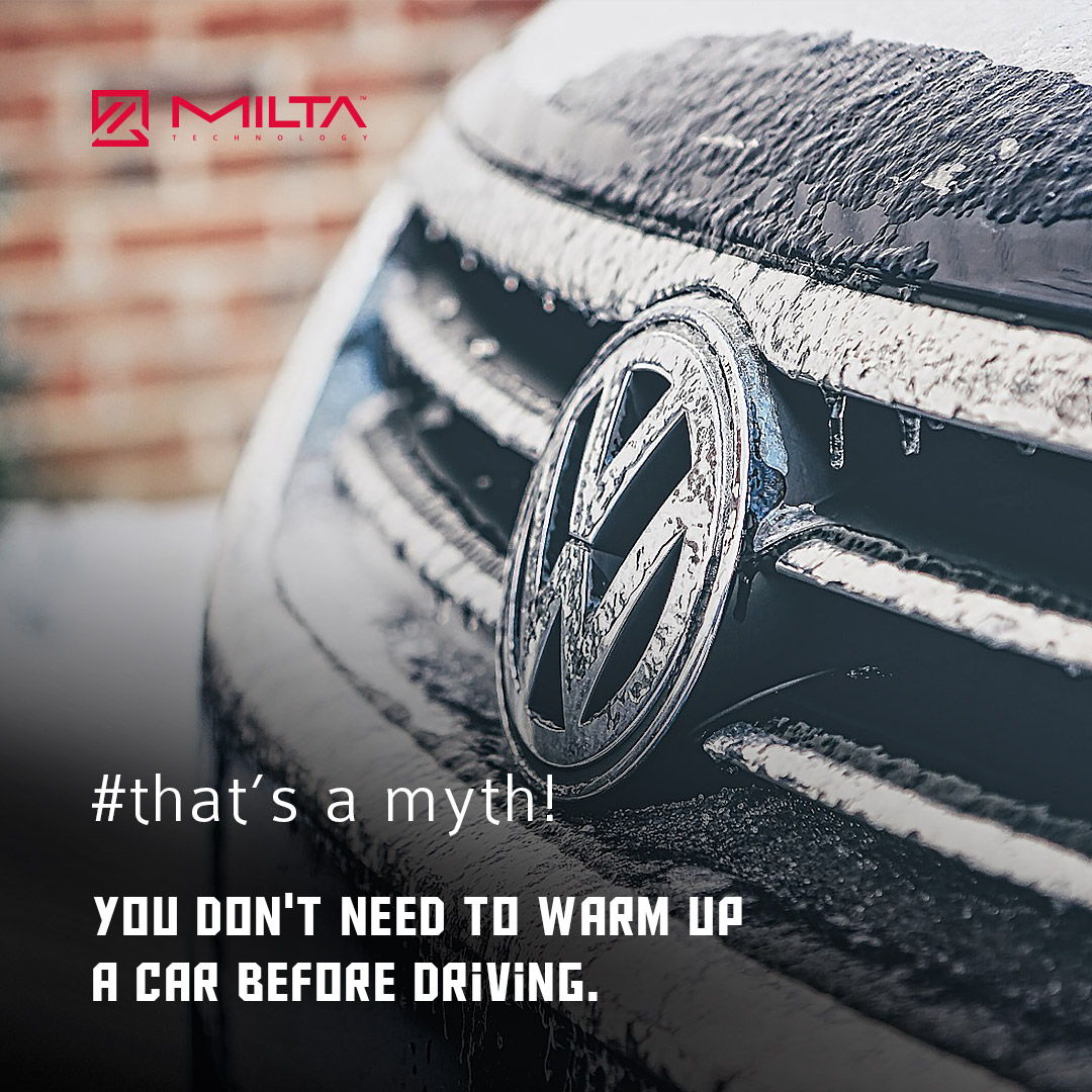 You don't need to warm up a car before driving MILTA Technology