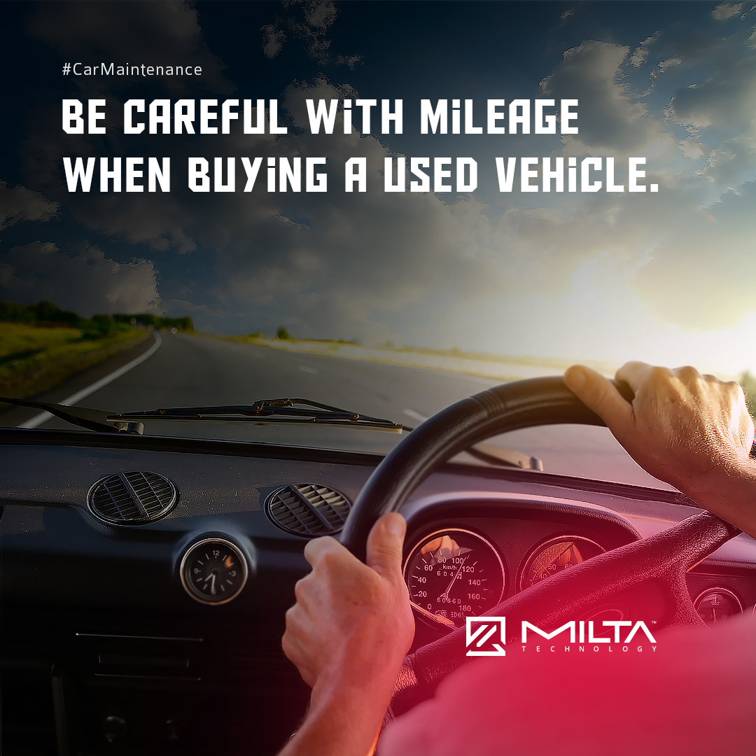 Be Careful with Mileage When Buying a Used Vehicle MILTA Technology