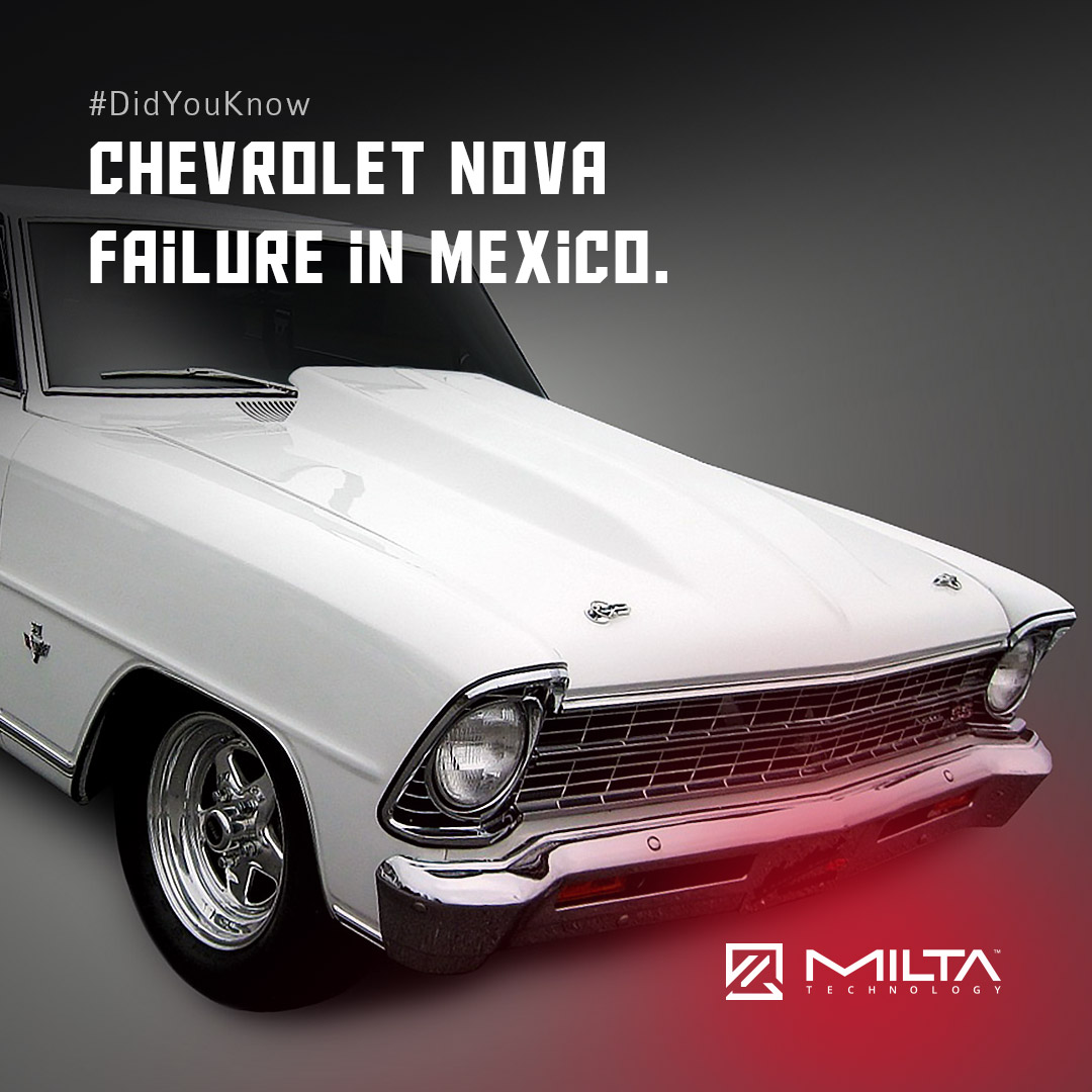 Chevrolet Nova Failed in Mexico MILTA Technology