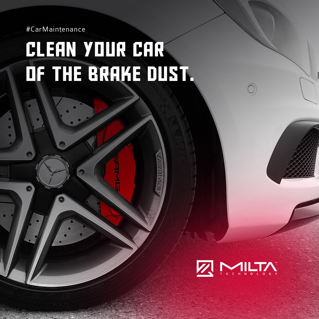 Clean your car of the brake dust MILTA Technology