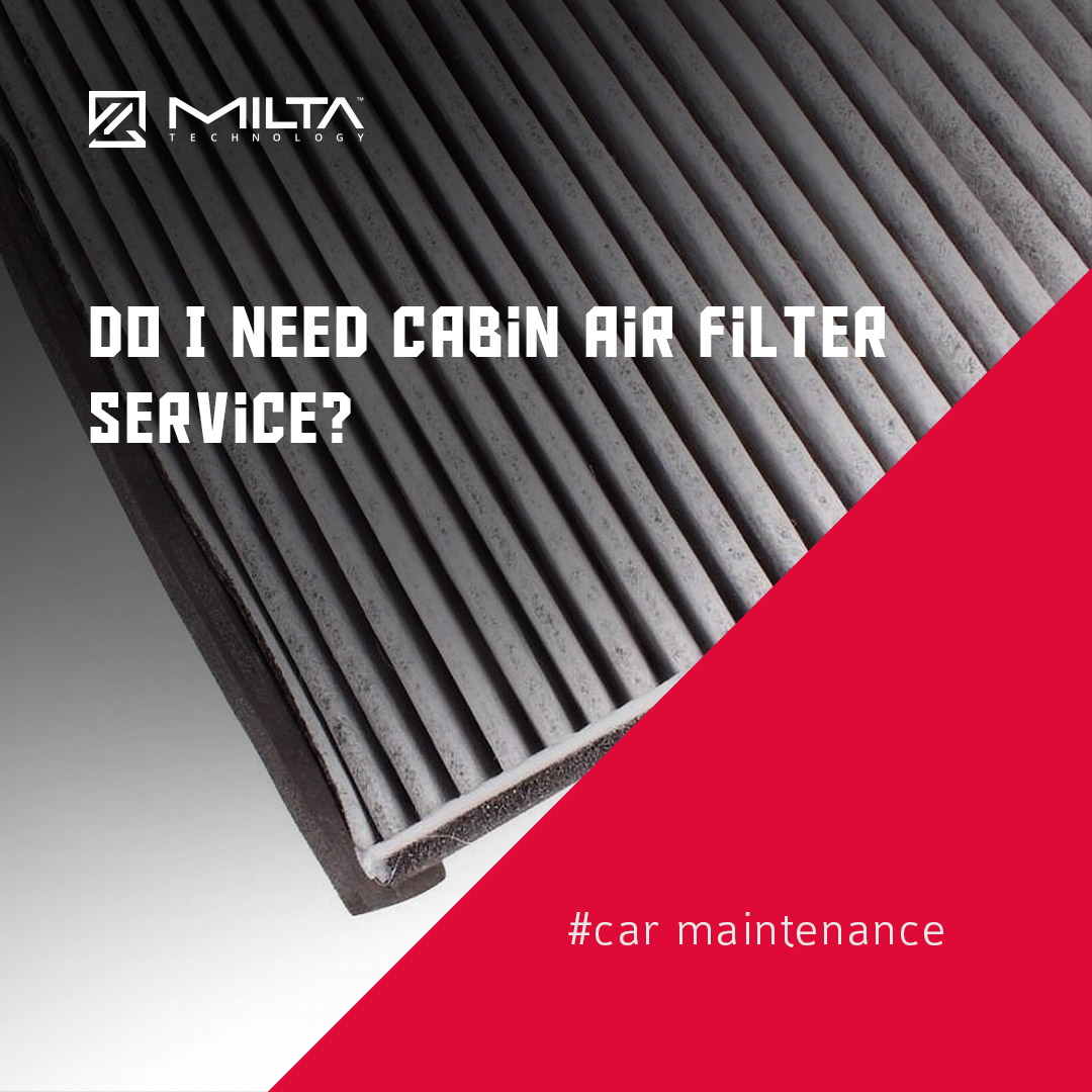 Do I Need Cabin Air Filter Service? MILTA Technology