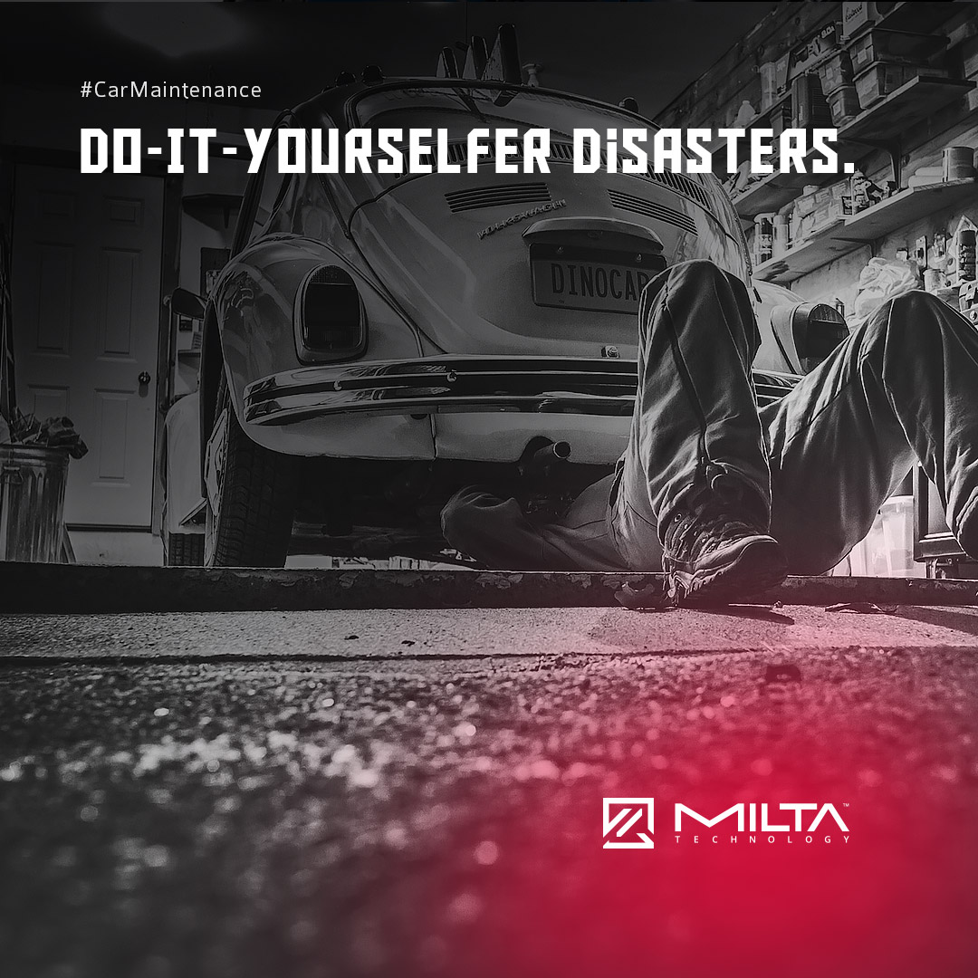 Do-It-Yourselfer Disasters MILTA Technology