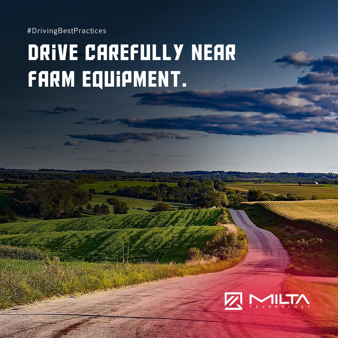 Drive carefully near farm equipment MILTA Technology