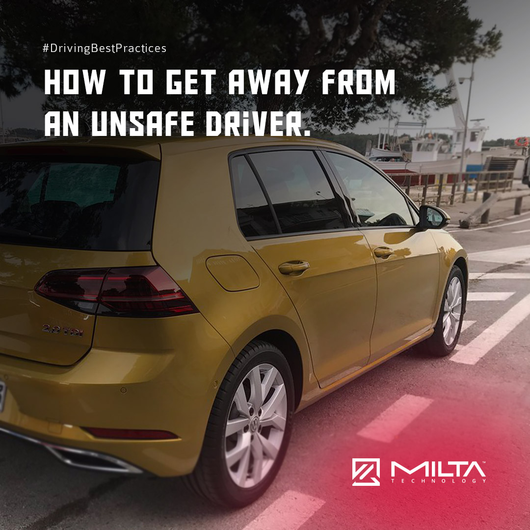 How to Get Away from an Unsafe Driver MILTA Technology