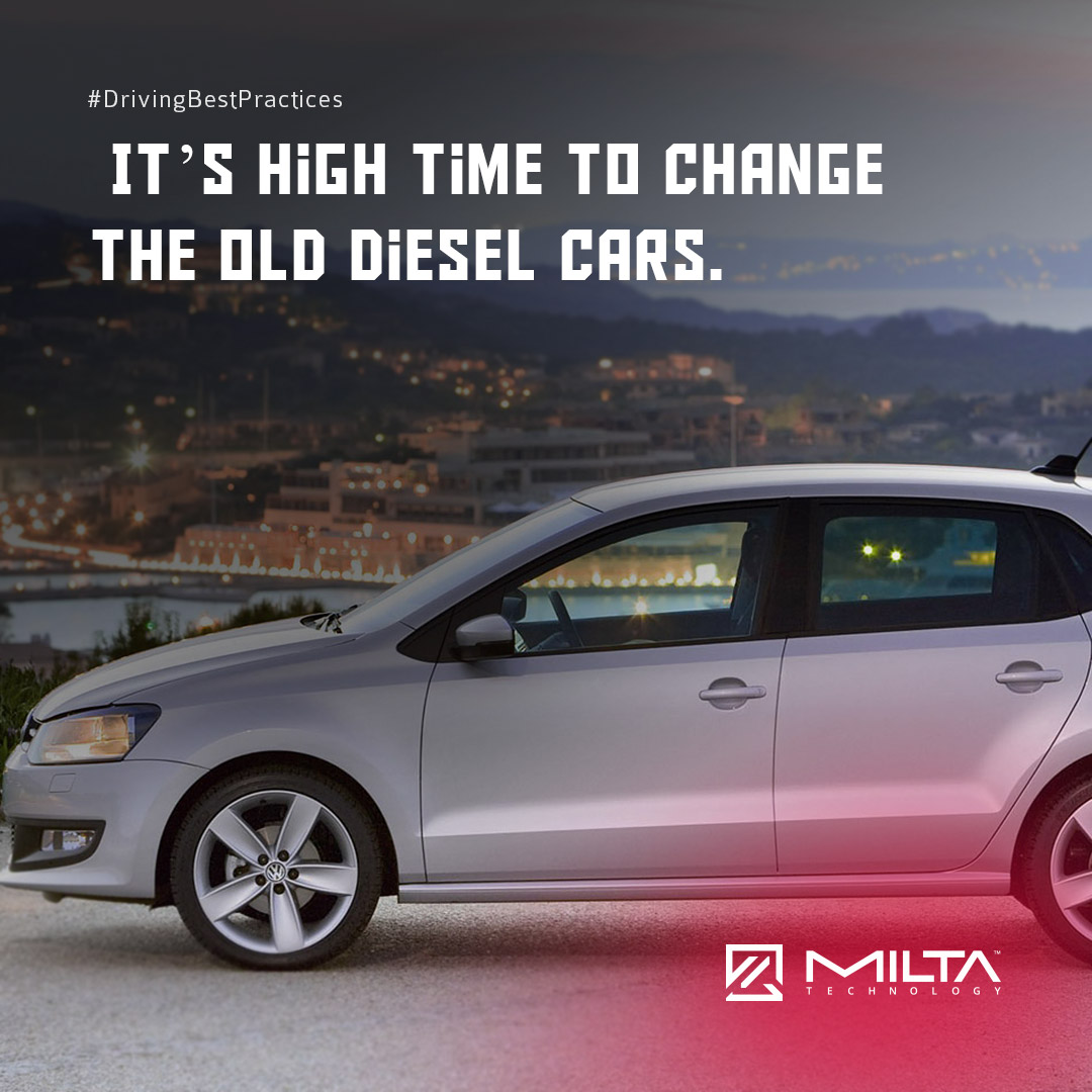 It's High Time to Change the Old Diesel Cars MILTA Technology