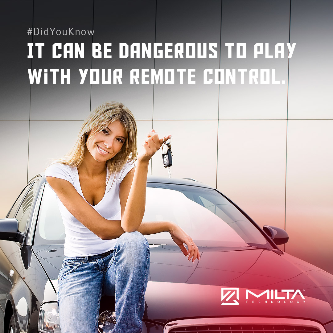 It can be dangerous to play with your remote control MILTA Technology