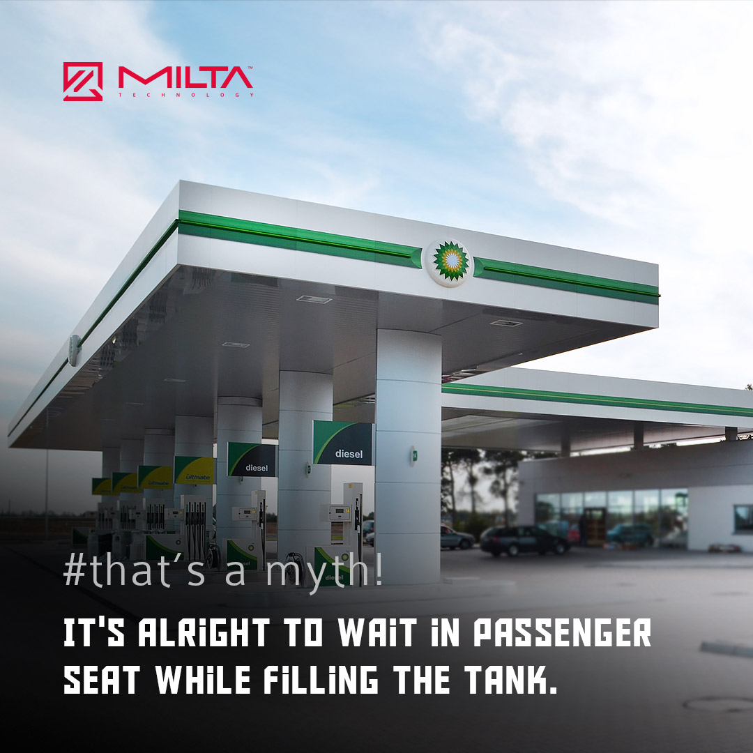 It's Alright to Wait in Passenger Seat While Filling the Tank MILTA Technology