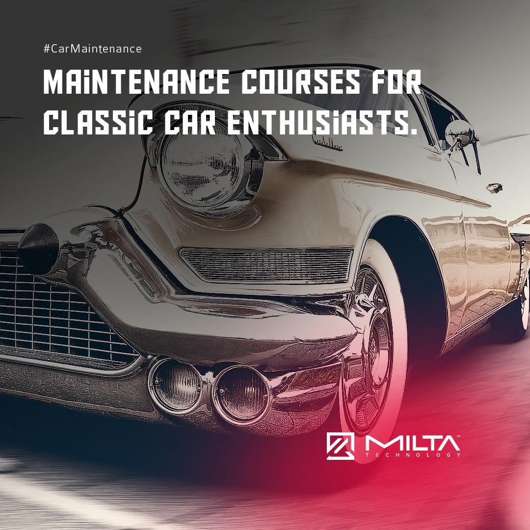 Maintenance courses for classic car enthusiasts MILTA Technology