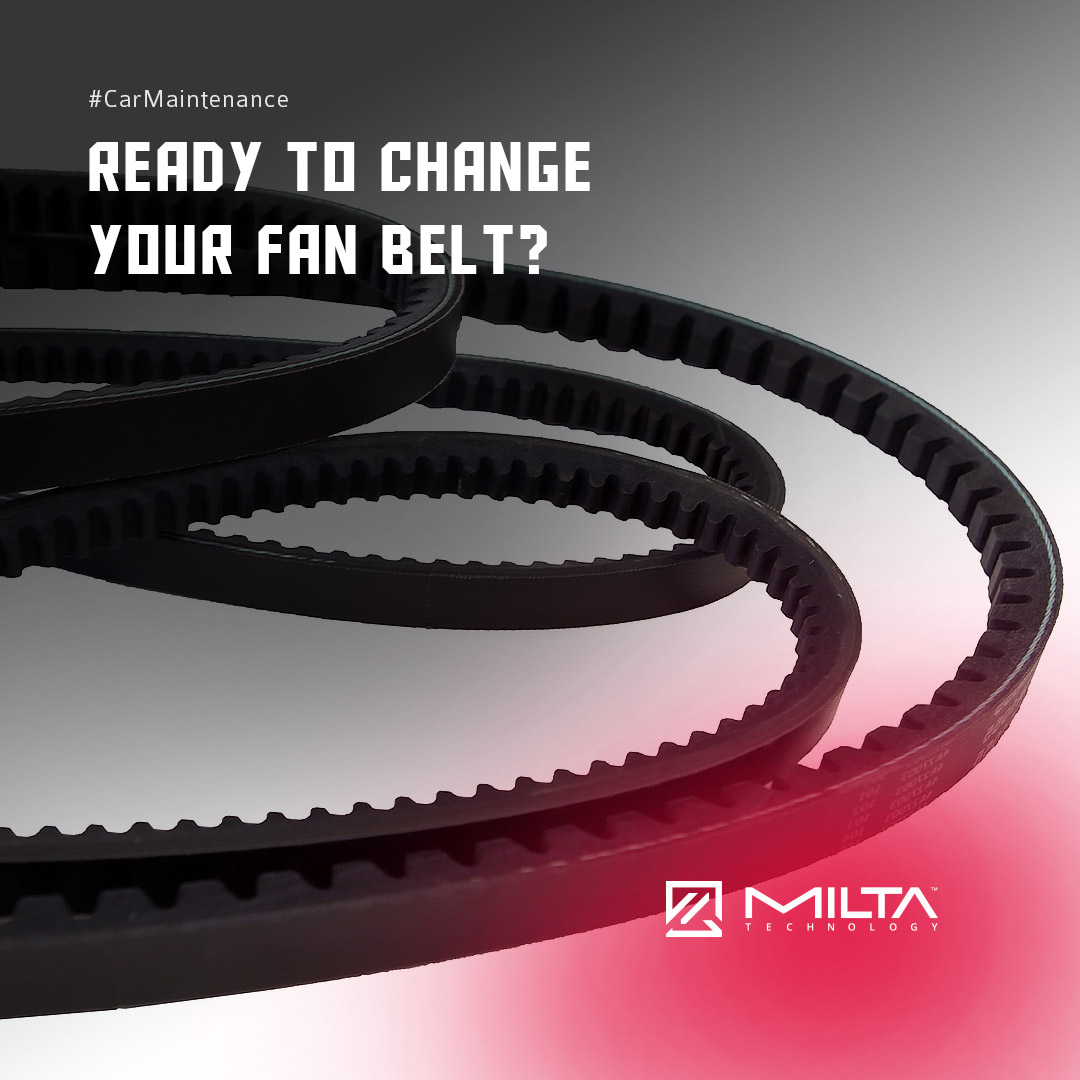 Ready to Change Your Fan Belt? MILTA Technology
