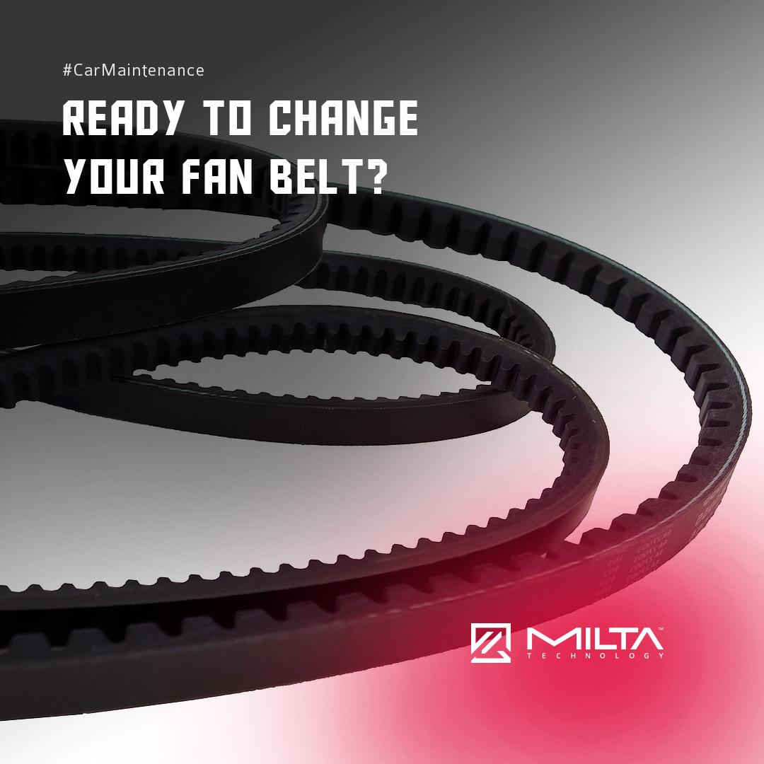 Ready to Change Your Fan Belt? MILTA Technology