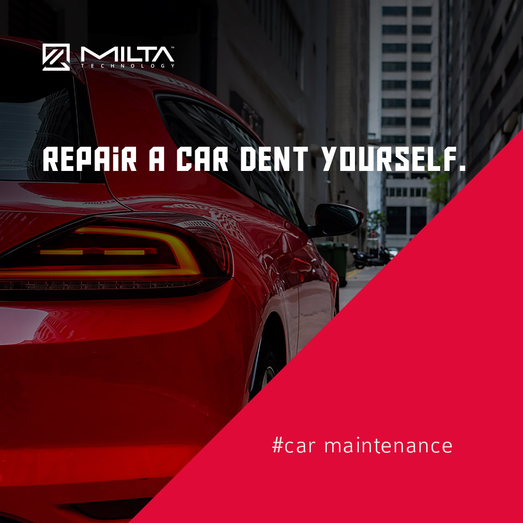 Car Dent Repair by Yourself MILTA Technology