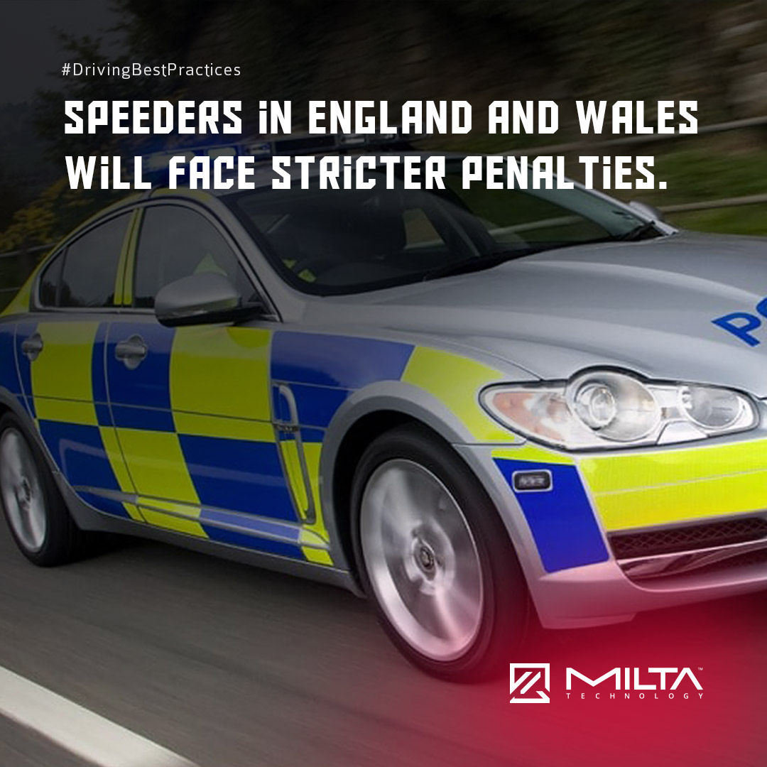 Speeders in England and Wales will face stricter penalties MILTA Technology