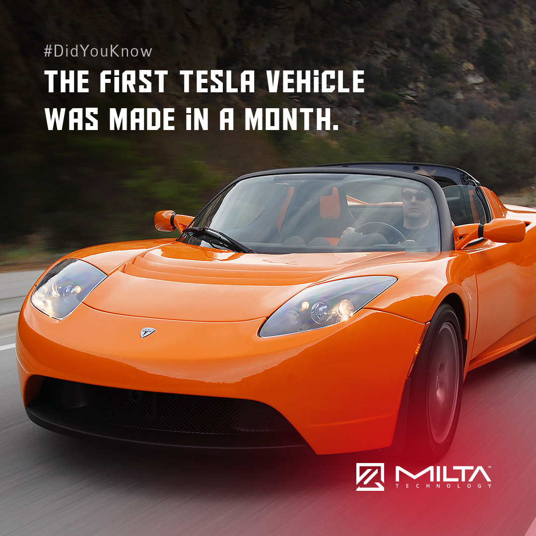 The First Tesla Vehicle Was Made in a Month MILTA Technology